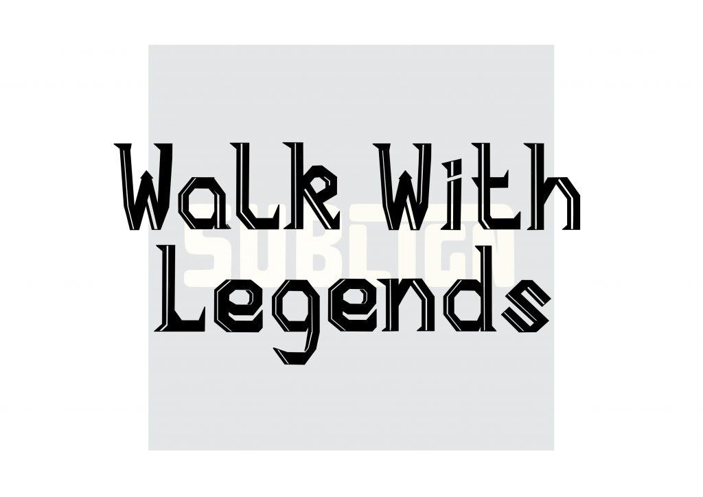 Walk with legends custom lettering