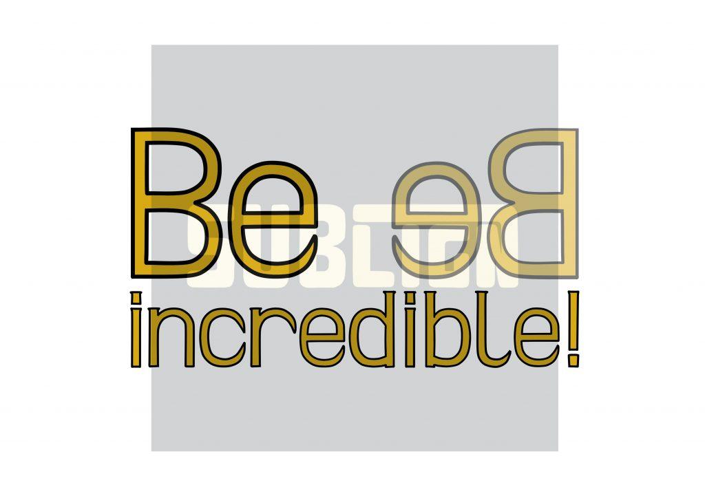 Be incredible custom lettering