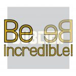 Be incredible custom lettering