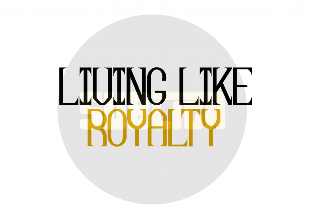 Living like royalty design
